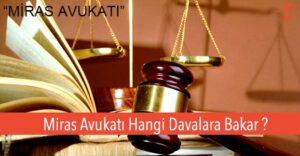 Miras Avukatı Alanları