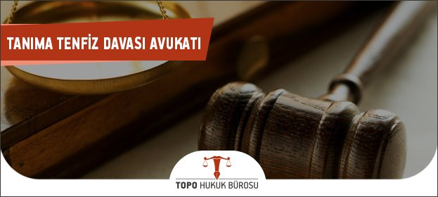 tanıma davası, tenfiz davası,tanıma tenfiz davası,tanıma tenfiz avukatı, tanıma tenfiz davası ne kadar sürer, tanıma ve tenfiz