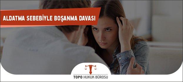 Aldatma Sebebiyle Boşanma Davası