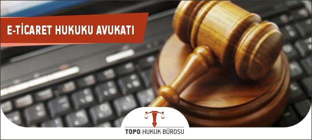E-ticaret Hukuku Avukatı