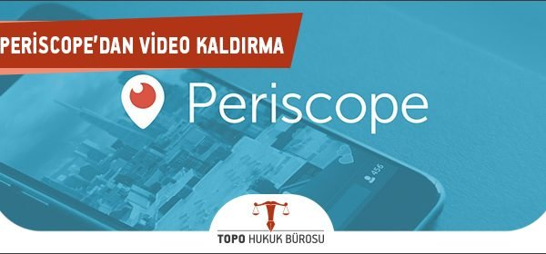 Periscope'dan Video Kaldırma
