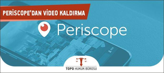 Periscope'dan Video Kaldırma