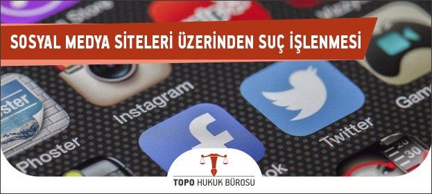 Sosyal Medya Siteleri Üzerinden Suç İşlenmesi