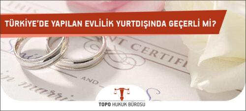 Türkiye'de Yapılan Evlilik Yurtdışında Geçerli Mi?