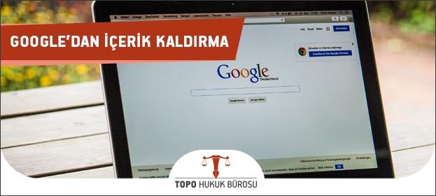 google içerik kaldırma, google içerik kaldırma talebi, google arama sonucu kaldırma, google bilgi kaldırma