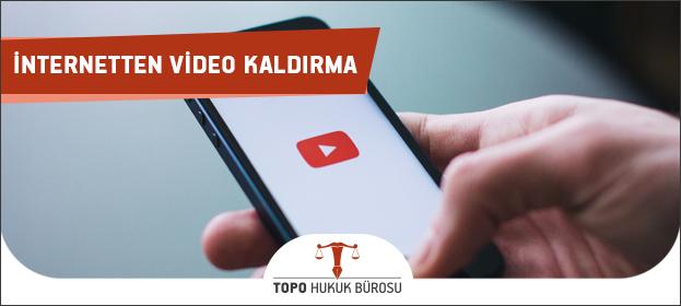 İnternetten Video Kaldırma, Silme ve Sildirme İşlemleri