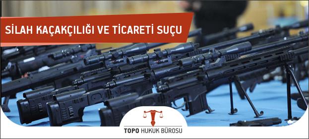 Silah Kaçakçılığı ve Silah Ticareti Suçu Nedir?