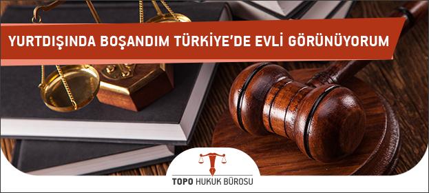 Yurtdışında Boşandım Ama Türkiye'de Evli Görünüyorum Neden?